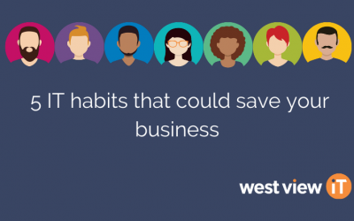 5 Effective IT habits that could save your business